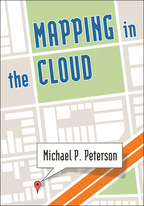 Mapping in the Cloud, by Michael P. Peterson