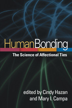 Human Bonding - Edited by Cindy Hazan and Mary I. Campa