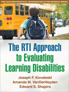 The RTI Approach to Evaluating Learning Disabilities, by Joseph F. Kovaleski, Amanda M. VanDerHeyden, and Edward S. Shapiro