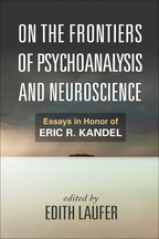 On the Frontiers of Psychoanalysis and Neuroscience - Edited by Edith Laufer
