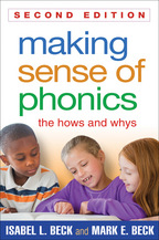Making Sense of Phonics, Second Edition: The Hows and Whys, by Isabel L. Beck and Mark E. Beck