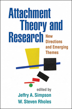 Attachment Theory and Research - Edited by Jeffry A. Simpson and W. Steven Rholes