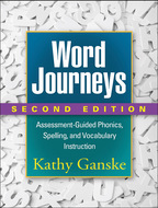 Word Journeys, Second Edition: Assessment-Guided Phonics, Spelling, and Vocabulary Instruction, by Kathy Ganske
