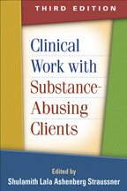 Clinical Work with Substance-Abusing Clients - Edited by Shulamith Lala Ashenberg Straussner