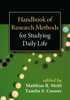 Handbook of Research Methods for Studying Daily Life - Edited by Matthias R. Mehl and Tamlin S. Conner