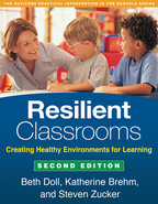 Resilient Classrooms, Second Edition: Creating Healthy Environments for Learning by Beth Doll, Katherine Brehm, and Steven Zucker