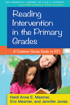 Reading Intervention in the Primary Grades - Heidi Anne E. Mesmer, Eric Mesmer, and Jennifer Jones