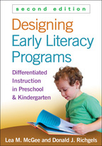Designing Early Literacy Programs, Second Edition: Differentiated Instruction in Preschool and Kindergarten, by Lea M. McGee and Donald J. Richgels