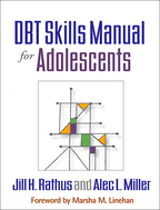 DBT Skills Manual for Adolescents - Jill H. Rathus and Alec L. Miller