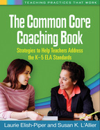 The Common Core Coaching Book: Strategies to Help Teachers Address the K-5 ELA Standards, by Laurie Elish-Piper and Susan K. L'Allier