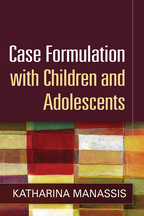 Case Formulation with Children and Adolescents - Katharina Manassis