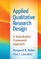 Applied Qualitative Research Design - Margaret R. Roller and Paul J. Lavrakas