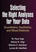 Selecting the Right Analyses for Your Data: Quantitative, Qualitative, and Mixed Methods, by W. Paul Vogt, Elaine R Vogt, Dianne C. Gardner, and Lynne M. Haeffele