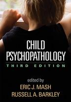 Child Psychopathology: Third Edition