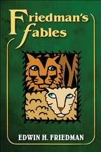 Friedman's Fables - Edwin H. Friedman