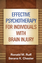 Effective Psychotherapy for Individuals with Brain Injury - Ronald M. Ruff and Serana K. Chester
