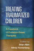 Treating Traumatized Children - Edited by Brian Allen and Mindy Kronenberg