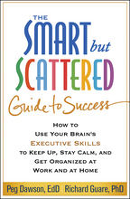 The Smart but Scattered Guide to Success - Peg Dawson and Richard Guare