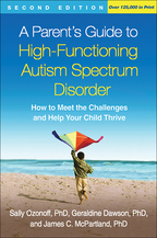 A Parent's Guide to High-Functioning Autism Spectrum Disorder - Sally Ozonoff, Geraldine Dawson, and James C. McPartland
