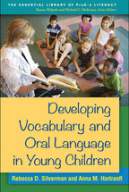 Developing Vocabulary and Oral Language in Young Children - Rebecca D. Silverman and Anna M. Hartranft