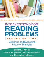 Interventions for Reading Problems - Edward J. Daly III, Sabina Neugebauer, Sandra M. Chafouleas, and Christopher H. Skinner