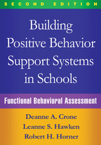 Building Positive Behavior Support Systems in Schools - Deanne A. Crone, Leanne S. Hawken, and Robert H. Horner