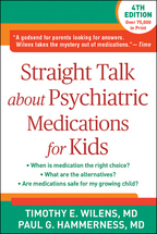 Straight Talk about Psychiatric Medications for Kids - Timothy E. Wilens and Paul G. Hammerness