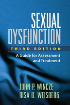 Sexual Dysfunction: Third Edition: A Guide for Assessment and Treatment