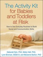 The Activity Kit for Babies and Toddlers at Risk - Deborah Fein, Molly Helt, Lynn Brennan, and Marianne Barton