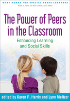 The Power of Peers in the Classroom - Edited by Karen R. Harris and Lynn Meltzer