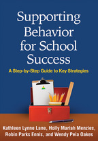 Supporting Behavior for School Success - Kathleen Lynne Lane, Holly Mariah Menzies, Robin Parks Ennis, and Wendy Peia Oakes