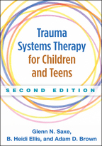 Trauma Systems Therapy for Children and Teens: Second Edition