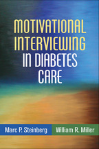 Motivational Interviewing in Diabetes Care - Marc P. Steinberg and William R. Miller