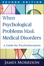 When Psychological Problems Mask Medical Disorders - James Morrison