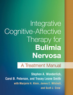 Integrative Cognitive-Affective Therapy for Bulimia Nervosa - Stephen A. Wonderlich, Carol B. Peterson, and Tracey Leone SmithWith Marjorie H. Klein, James E. Mitchell, and Scott J. Crow