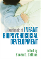 Handbook of Infant Biopsychosocial Development - Edited by Susan D. Calkins