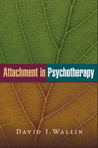 Attachment in Psychotherapy - David J. Wallin