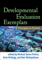 Developmental Evaluation Exemplars - Edited by Michael Quinn Patton, Kate McKegg, and Nan Wehipeihana