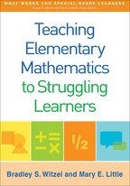 Teaching Elementary Mathematics to Struggling Learners - Bradley S. Witzel and Mary E. Little