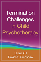 Termination Challenges in Child Psychotherapy, Eliana Gil and David A. Crenshaw