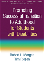 Promoting Successful Transition to Adulthood for Students with Disabilities - Robert L. Morgan and Tim Riesen