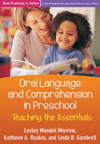 Oral Language and Comprehension in Preschool - Lesley Mandel Morrow, Kathleen A. Roskos, and Linda B. Gambrell