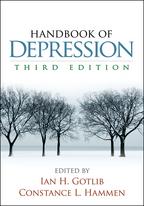 Handbook of Depression, Third Edition, Edited by Ian H. Gotlib and Constance L. Hammen