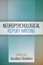Neuropsychological Report Writing - Edited by Jacobus Donders
