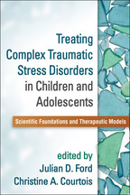 Treating Complex Traumatic Stress Disorders in Children and Adolescents - Edited by Julian D. Ford and Christine A. Courtois