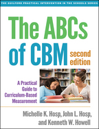 The ABCs of CBM: Second Edition: A Practical Guide to Curriculum-Based Measurement