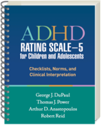ADHD Rating Scale—5 for Children and Adolescents - George J. DuPaul, Thomas J. Power, Arthur D. Anastopoulos, and Robert Reid