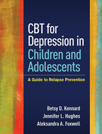CBT for Depression in Children and Adolescents: A Guide to Relapse Prevention