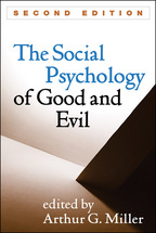 The Social Psychology of Good and Evil - Edited by Arthur G. Miller