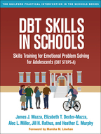 DBT Skills in Schools - James J. Mazza, Elizabeth T. Dexter-Mazza, Alec L. Miller, Jill H. Rathus, and Heather E. Murphy